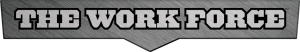The Work Force